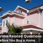 HOUSE & HOME – Ask the Tough Questions about Crime